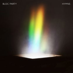 Hymns - Bloc Party