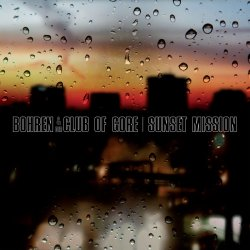 Sunset Mission - Bohren + der Club Of Gore