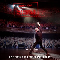 This House Is Not For Sale - Live From The London Palladium - Bon Jovi