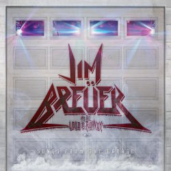 Songs From The Garage - Jim Breuer + the Loud And Rowdy