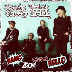 Bang Zoom Crazy... Hello - Cheap Trick
