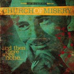 And Then There Were None? - Church Of Misery