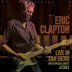 Live in San Diego - {Eric Clapton} + {J.J. Cale}
