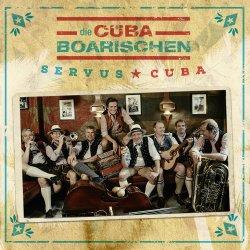 Servus Cuba! - Cubaboarischen