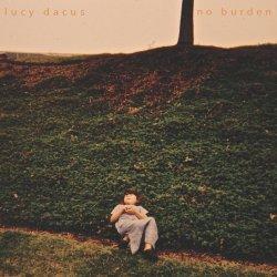 No Burden - Lucy Dacus