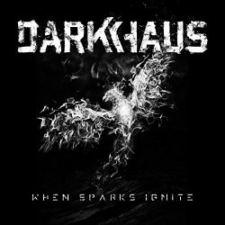 When Sparks Ignite - Darkhaus