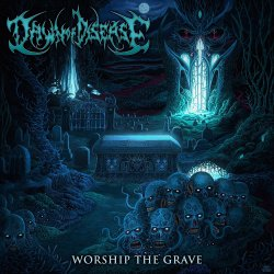 Worship The Grave - Dawn Of Disease