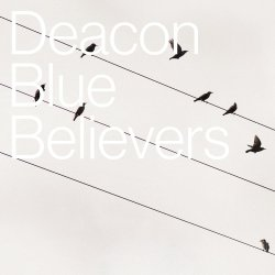 Believers - Deacon Blue