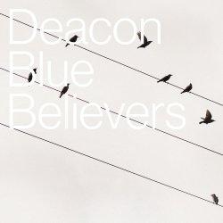Believers - Deacon Blue