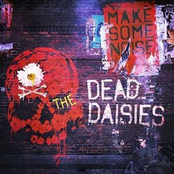 Make Some Noise - Dead Daisies