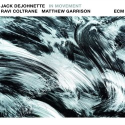 In Movement - Jack DeJohnette, Ravi Coltrane + Matthew Garrison