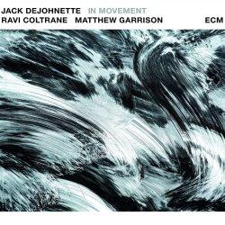 In Movement - {Jack DeJohnette}, {Ravi Coltrane} + {Matthew Garrison}
