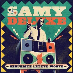 Berühmte letzte Worte - Samy Deluxe