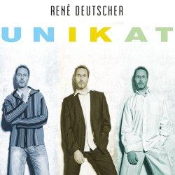 Unikat - Rene Deutscher
