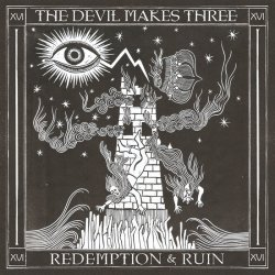 Redemption And Ruin - Devil Makes Three