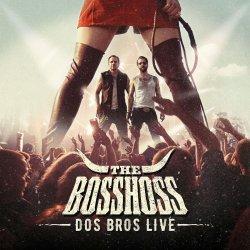 Dos Bros Live - BossHoss