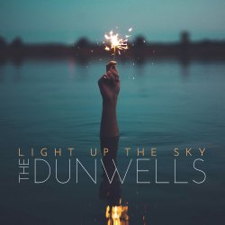 Light Up The Sky - Dunwells