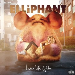 Living Life Golden - Elliphant