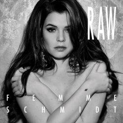 Raw - Femme Schmidt