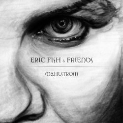 Mahlstrom - Eric Fish + Friends