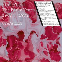 The Early Years 1967-72 - Cre-ation! - Pink Floyd