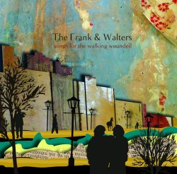 Songs For The Walking Wounded - Frank And Walters