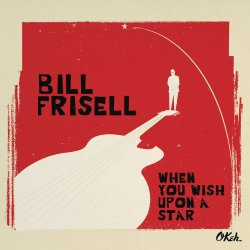 When You Wish Upon A Star - Bill Frisell