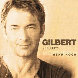 Mehr noch - Gilbert