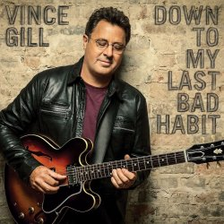 Down To My Last Bad Habit - Vince Gill