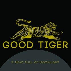 A Head Full Of Moonlight - Good Tiger