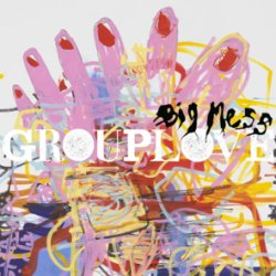 Big Mess - Grouplove
