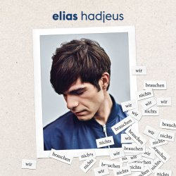 Wir brauchen nichts - Elias Hadjeus