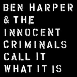 Call It What It Is - {Ben Harper} + the Innocent Criminals