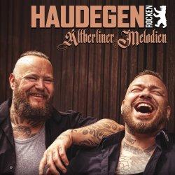 Haudegen rocken Altberliner Melodien - Haudegen