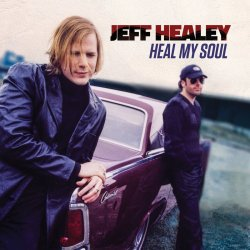 Heal My Soul - Jeff Healey