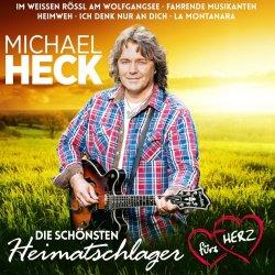 Die schönsten Heimatschlager fürs Herz - Michael Heck