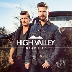 Dear Life - High Valley