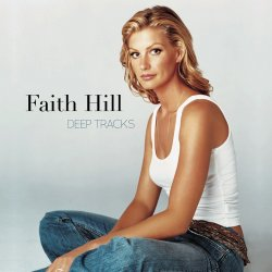 Deep Tracks - Faith Hill