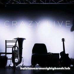 Crazy Live - Holstuonarmusigbigbandclub