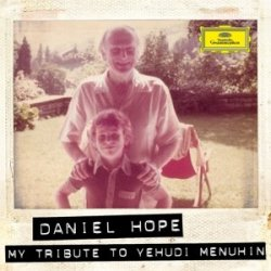 My Tribute To Yehudi Menuhin - Daniel Hope
