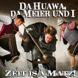 Zeit is a Matz! - Huawa, da Meier und i