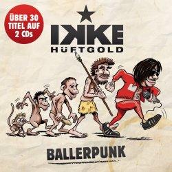 Ballerpunk - Ikke Hüftgold