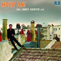 Hold On! - James Hunter Six