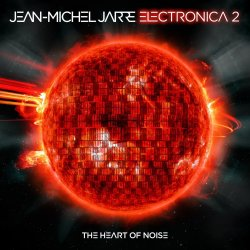 Electronica - 2: The Heart Of Noise - Jean-Michel Jarre