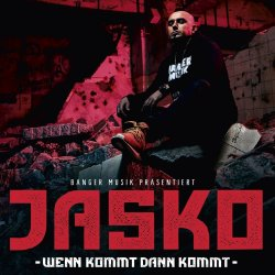Wenn kommt, dann kommt - Jasko