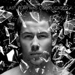 Last Year Was Complicate - Nick Jonas