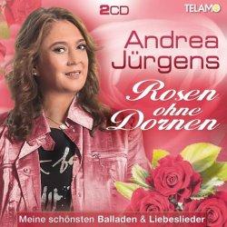 Rosen ohne Dornen - Meine schönsten Balladen und Liebeslieder - Andrea Jürgens