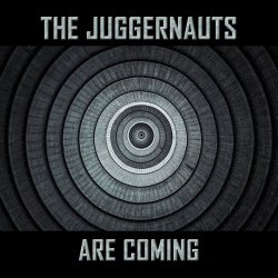 The Juggernauts Are Coming - Juggernauts