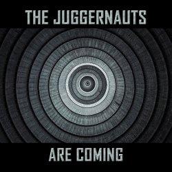 The Juggernauts Are Coming - Juggernauts