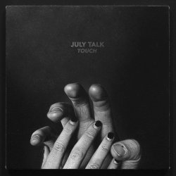 Touch - July Talk